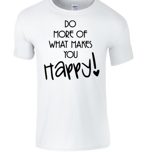 """T-shirt med tryck """"Do more of what makes you happy!"""""""