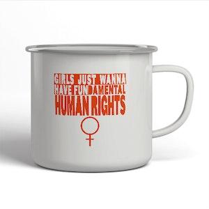 """Emaljerad mugg - """"GIRLS JUST WANNA HAVE FUNdamental human rights"""""""
