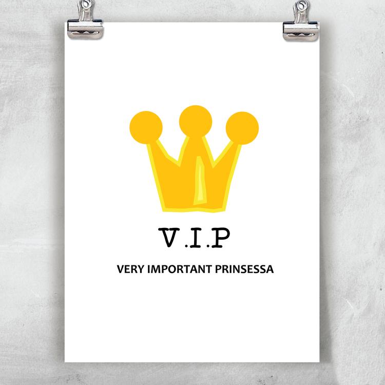 "Barntavla/poster-"" V.I.P - VERY IMPORTANT PRINSESSA"""