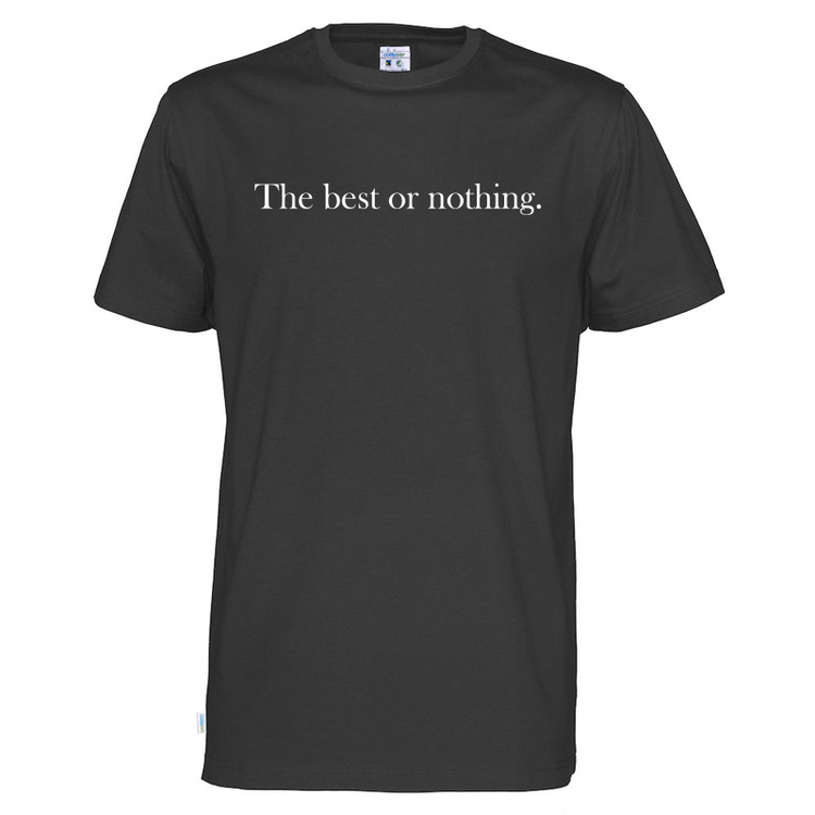 T-Shirt - The best or nothing