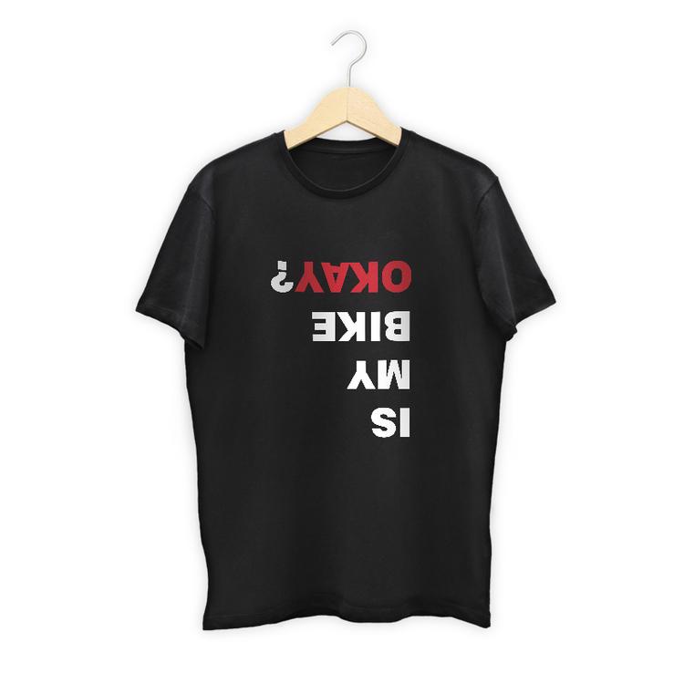 T-Shirt - Is my bike okay?
