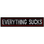 Everything sucks (XL)