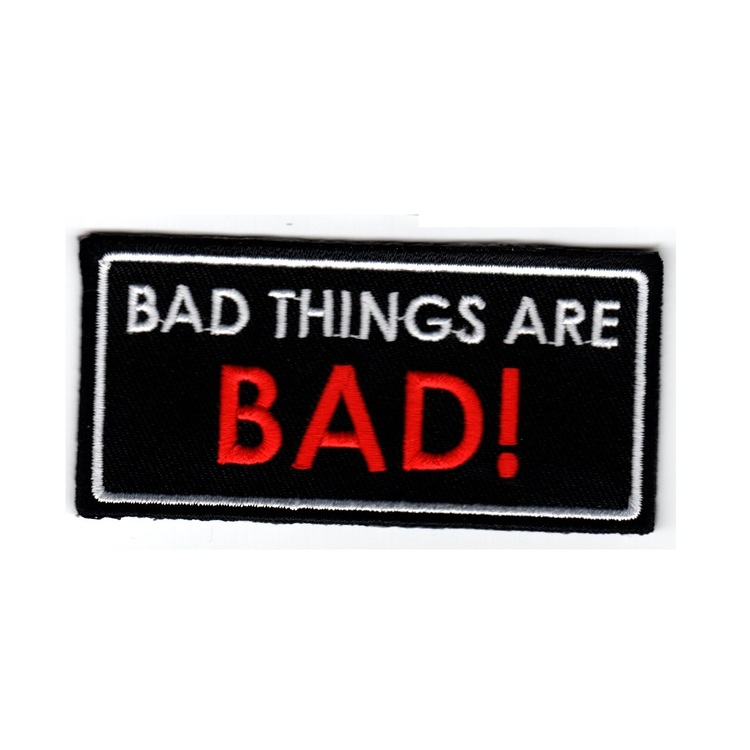 Bad things are bad!