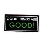 Good things are good!