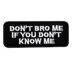 Don't bro me