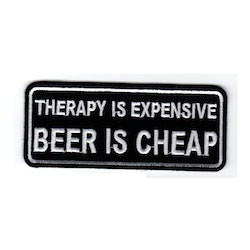Therapy is expensive Beer is cheap