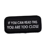 If you can read this You are too close