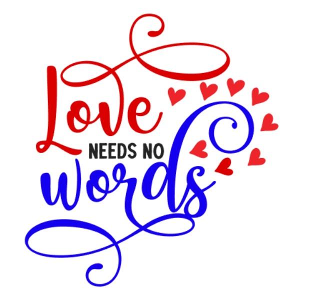 Love needs no words (skylt)