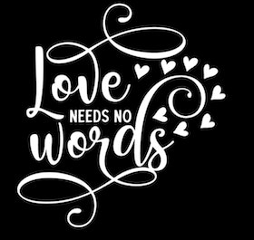 Love needs no words (skylt)