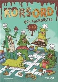 Korsord och kakmonster - Fina korsord med baktema för 7-9 åringar