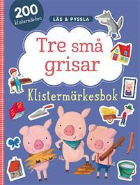 Tre små grisar - Läs & Pyssla Klistermärkesbok
