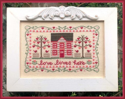 Love Lives Here - Country Cottage Needleworks