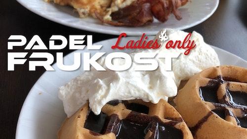 Padelfrukost - Ladies only - 22 februari - Östersund