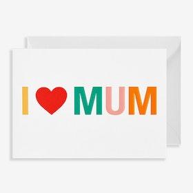 Kort - I Love Mum