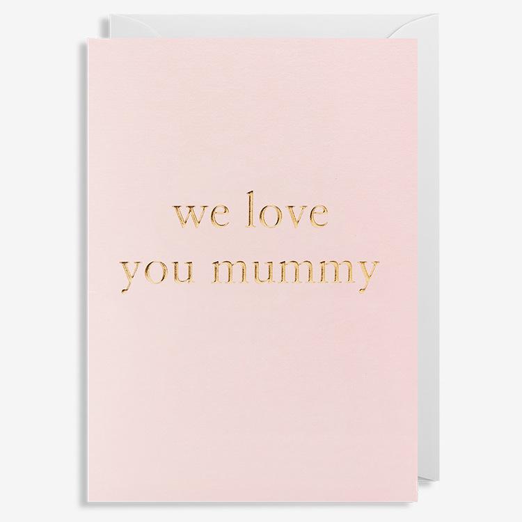 Kort - We Love You Mummy - Rosa