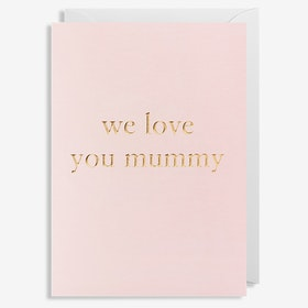 Kort - We Love You Mummy - Rosa