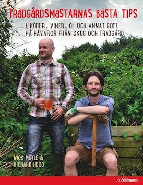 Trädgårdsmästarnas bästa tips : likörer, viner, öl och annat gott på råvaror från skog och trädgård