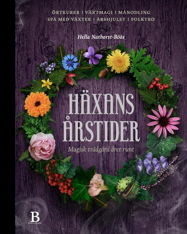 Häxans årstider: Magisk trädgård året runt