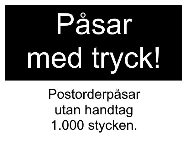 1.000 postorderpåsar UTAN handtag med tryck!