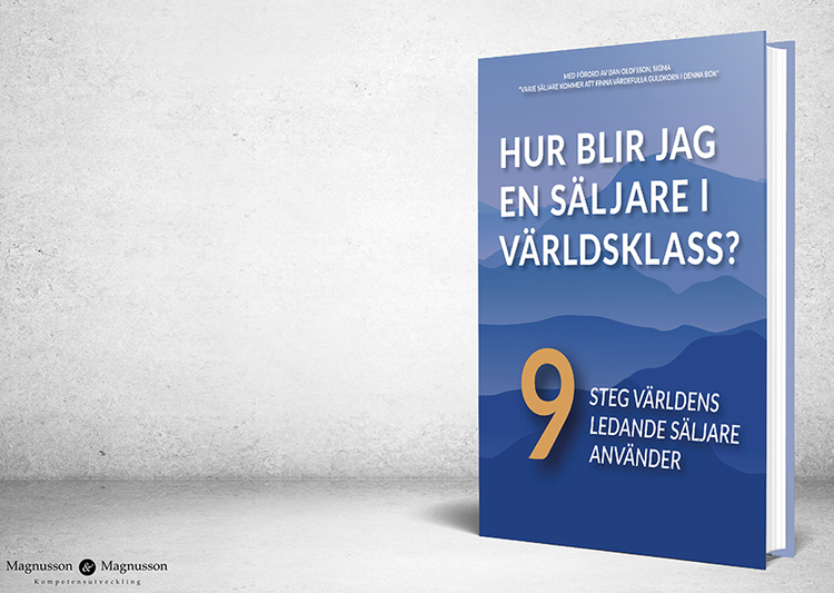 Beställ succé boken - Hur blir jag en säljare i världsklass? 9 steg världens ledande säljare använder