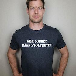 T-Shirt Gör Jobbet Känn Stoltheten Herrmodell