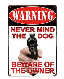 Warning never mind the dog - Metal tin sign