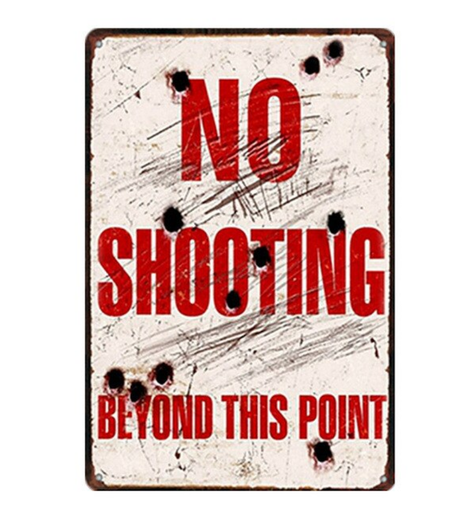 No shooting - Metal tin sign
