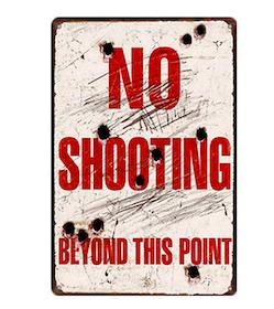 No shooting - Metal tin sign