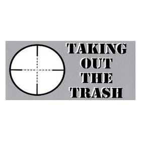 Taking The Trash Out - Sticker