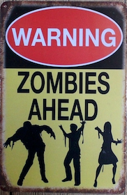 Warning - Zomibes ahead - Metal tin sign