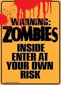 Warning - Zomibes inside enter at your own risk - Metal tin sign