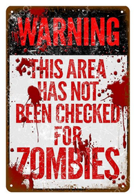 Warning - This area has not been checked for zombies - Metal tin sign