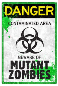 Danger - Mutant Zombies - Metal tin sign