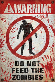 Warning - Do not feed the zombies - Metal tin sign