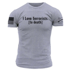 Grunt Style - I Love Terrorist To Death - T-Shirt