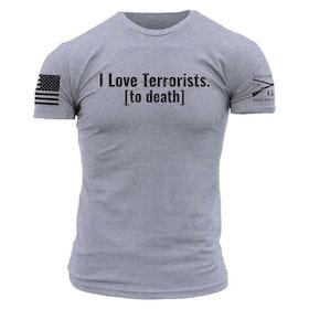 Grunt Style - I Love Terrorist To Death - T-Shirt