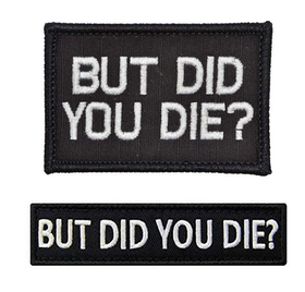 But did you die - Patch