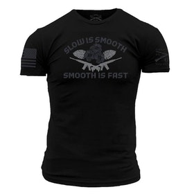 Grunt Style - Slow is smooth, smooth is fast - T-Shirt