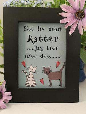 "Tavla, ""Ett liv utan katter... """