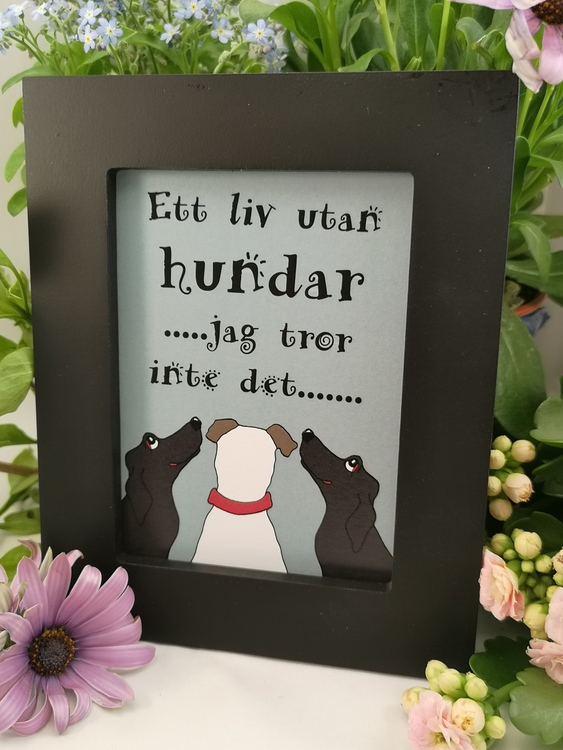 "Tavla, ""Ett liv utan hundar... """