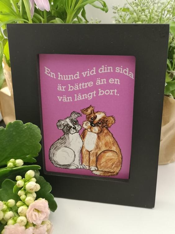 """Tavla, """"En hund vid din sida..."""""""