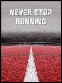 Poster Never Stop Running