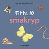 Titta 10 småkryp, Björn Bergenholtz