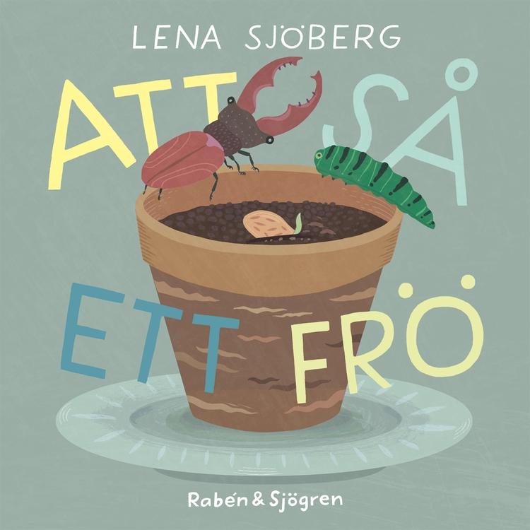 Att så ett frö, Lena Sjöberg