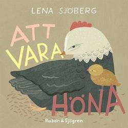 Att vara höna, Lena Sjöberg