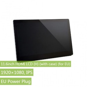 11.6inch HDMI LCD (H) (with case) (for EU), 1920x1080, IPS