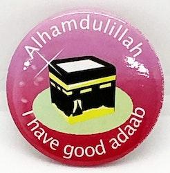 Alhamdulillah I Have Good Adaab Knappnål