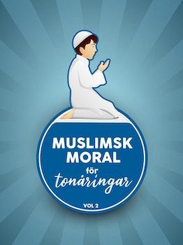 Muslimsk moral för tonåringar vol. 2 Kurs