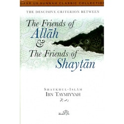 Friends of Allah & Friends of Shaytan