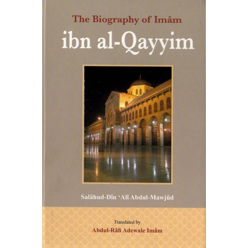 The Biography of Ibn al-Qayyim
